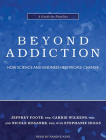 Beyond Addiction: How Science and Kindness Help People Change Cover Image