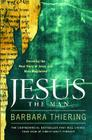 Jesus the Man: Decoding the Real Story of Jesus and Mary Magdalene Cover Image