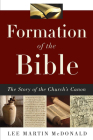 Formation of the Bible: The Story of the Church's Canon Cover Image