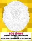 Livres à colorier pour adultes - Conceptions pour soulager le stress des animaux - Animal - les Lions Cover Image