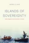 Islands of Sovereignty: Haitian Migration and the Borders of Empire (Chicago Series in Law and Society) Cover Image