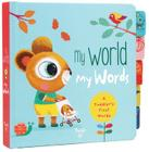My World My Words: A Toddler's First Words Cover Image