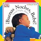 Buenas Noches, Bebe! / Good Night, Baby! (Soft-to-Touch Books) Cover Image