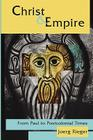 Christ and Empire: From Paul to Postcolonial Times Cover Image