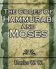 The Codes Of Hammurabi And Moses Cover Image