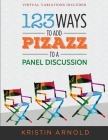 123 Ways to Add Pizazz to a Panel Discussion Cover Image