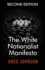 The White Nationalist Manifesto (Second Edition) Cover Image