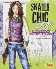 Skater Chic Style: Fun Fashions You Can Sketch (Drawing Fun Fashions) Cover Image