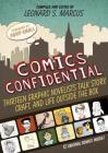 Comics Confidential: Thirteen Graphic Novelists Talk Story, Craft, and Life Outside the Box Cover Image