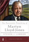 The Passionate Preaching of Martyn Lloyd-Jones (Long Line of Godly Men Profile) Cover Image