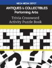 ANTIQUES & COLLECTIBLES Performing Arts Trivia Crossword Activity Puzzle Book Cover Image
