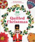 Quilled Christmas: 30 Festive Paper Projects Cover Image
