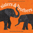 Sisters and Brothers: Sibling Relationships in the Animal World Cover Image