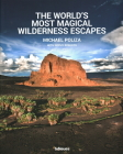 The World's Most Magical Wilderness Escapes Cover Image