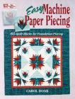 Easy Machine Paper Piecing: 65 Quilt Blocks for Foundation Piecing Cover Image