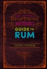 The Curious Bartender's Guide to Rum Cover Image