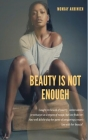 Beauty is not Enough Cover Image