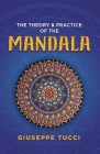 The Theory and Practice of the Mandala Cover Image