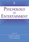 Psychology of Entertainment (Routledge Communication) Cover Image