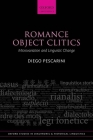 Romance Object Clitics: Microvariation and Linguistic Change (Oxford Studies in Diachronic and Historical Linguistics) Cover Image