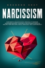 Narcissism: This book Includes: Narcissistic Abuse Recovery, Personality Disorder, Narcissism Recovery, Narcissistic Relationship, Cover Image
