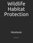 Wildlife Habitat Protection: Notebook Cover Image