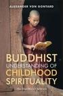 Buddhist Understanding of Childhood Spirituality: The Buddha's Children Cover Image