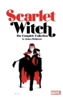 Scarlet Witch by James Robinson: The Complete Collection Cover Image