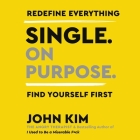 Single on Purpose: Redefine Everything. Find Yourself First. Cover Image