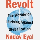 Revolt: The Worldwide Uprising Against Globalization Cover Image