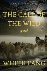 The Call of the Wild and White Fang: two Jack London novels taking place during the Klondike gold rush Cover Image