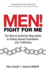 Men! Fight for Me: The Role of Authentic Masculinity in Ending Sexual Exploitation and Trafficking Cover Image