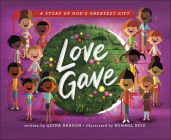 Love Gave: A Story of God's Greatest Gift Cover Image