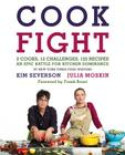 Cookfight: 2 Cooks, 12 Challenges, 125 Recipes: An Epic Battle for Kitchen Dominance Cover Image