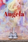Angela: Happy Bright Colourful Personalized Journal to write in, Positive Thoughts for Women Teens Girls gifts holidays Cover Image