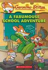 Geronimo Stilton #38: A Fabumouse School Adventure Cover Image