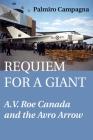Requiem for a Giant: A.V. Roe Canada and the Avro Arrow Cover Image