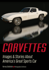 Corvettes: Images & Stories about America's Great Sports Car Cover Image