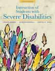 Instruction of Students with Severe Disabilities, Pearson Etext with Loose-Leaf Version -- Access Card Package [With Access Code] Cover Image