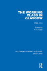 The Working Class in Glasgow: 1750-1914 Cover Image
