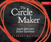 The Circle Maker Student Edition: Dream Big. Pray Hard. Think Long. Cover Image
