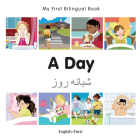My First Bilingual Book–A Day (English–Farsi) Cover Image