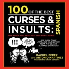 100 of the Best Curses & Insults: Spanish: For When You Need Just the Right Word Cover Image