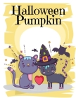 Halloween Pumpkin: halloween coloring and activity books for Children ages 2-5 from spooky and variety ghost image. Cover Image