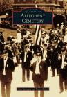 Allegheny Cemetery (Images of America) Cover Image