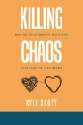 Killing Chaos: Making Relationship Decisions That Lead to Less Drama Cover Image