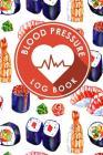 Blood Pressure Log Book: Blood Chart Pressure, Blood Pressure Monitoring Log, Blood Pressure Log Book For Women, Blood Pressure Tracking Sheet Cover Image