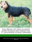 Dog Breeds 101: Your In-Depth Guide to Man's Best Friend Vol. 17, Jagdterrier to King Shepherd Cover Image