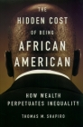 The Hidden Cost of Being African American: How Wealth Perpetuates Inequality Cover Image
