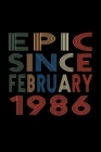 Epic Since February 1986: Birthday Gift for 34 Year Old Men and Women Cover Image